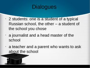 Dialogues 2 students: one is a student of a typical Russian school, the other