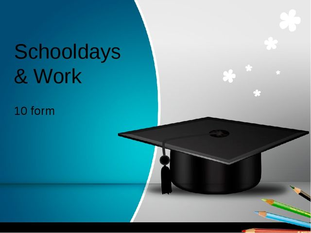 Schooldays & Work 10 form