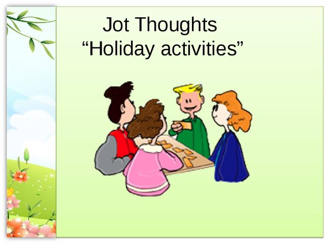 """Jot Thoughts """"Holiday activities"""""""
