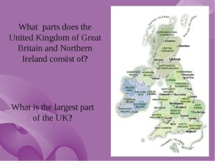 What parts does the United Kingdom of Great Britain and Northern Ireland cons