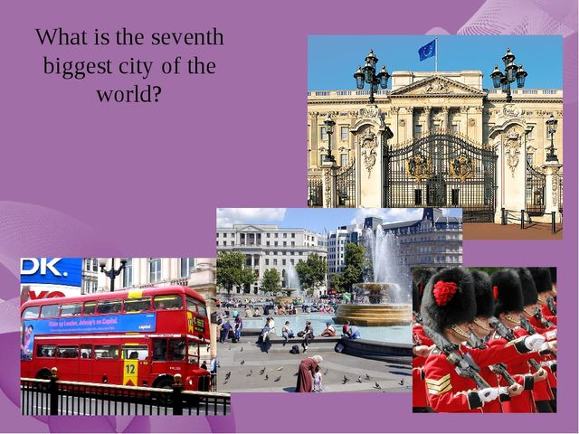 What is the seventh biggest city of the world?