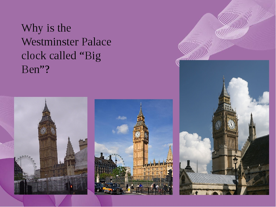 """Why is the Westminster Palace clock called """"Big Ben""""?"""