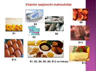 B1 B13 B12 B12 B9 B5 B6 В1, В2, В6, В5, В9, В12 va hokazo. B2 Vitamin saqlovc