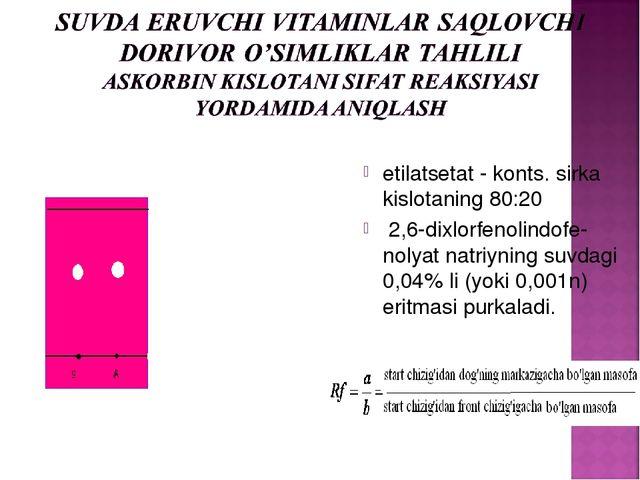 etilatsеtat - konts. sirka kislotaning 80:20 2,6-dixlorfеnolindofе-nolyat na...