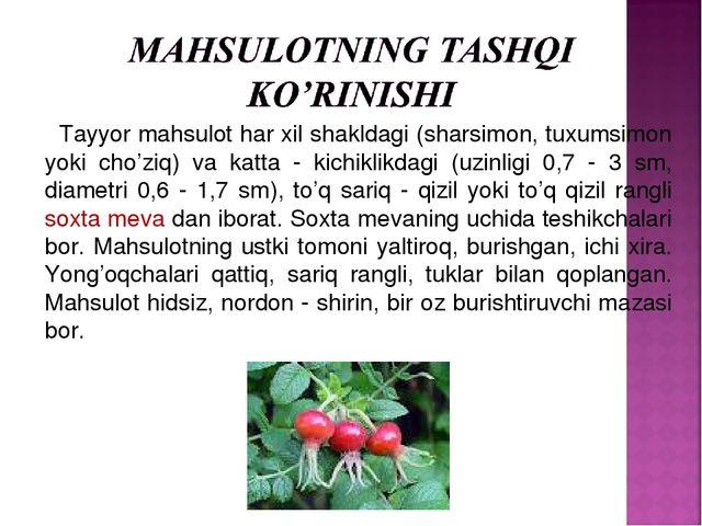 Tayyor mahsulot har xil shakldagi (sharsimon, tuxumsimon yoki cho'ziq) va ka...