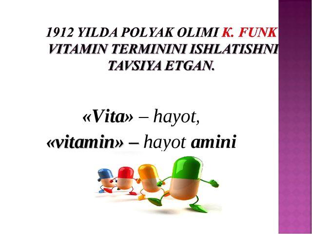 «Vita» – hayot, «vitamin» – hayot amini