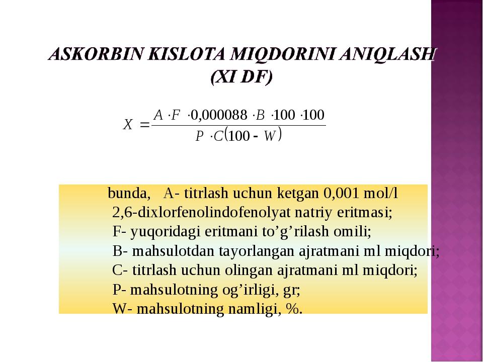 bunda, A- titrlash uchun ketgan 0,001 mol/l 2,6-dixlorfenolindofenolyat nat...