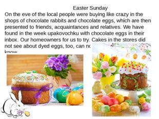 Easter Sunday On the eve of the local people were buying like crazy in the s