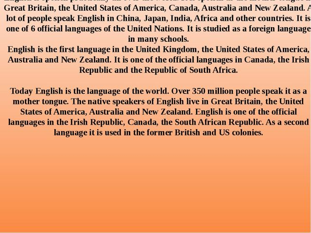 English is spoken practically all over the world. It is spoken as the mother...