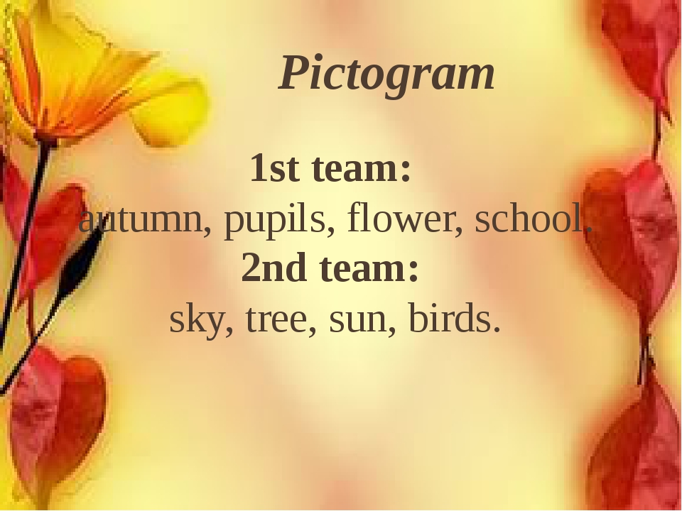Pictogram 1st team: autumn, pupils, flower, school. 2nd team: sky, tree, sun...