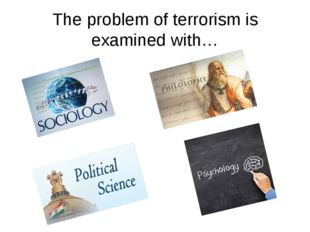 The problem of terrorism is examined with…