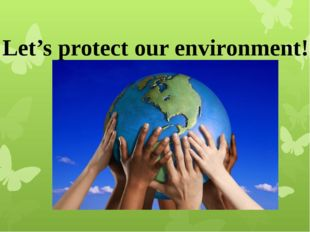 Let's protect our environment!