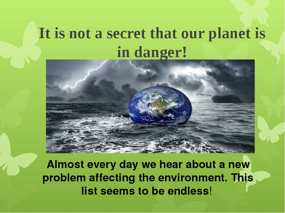 It is not a secret that our planet is in danger! Almost every day we hear abo...