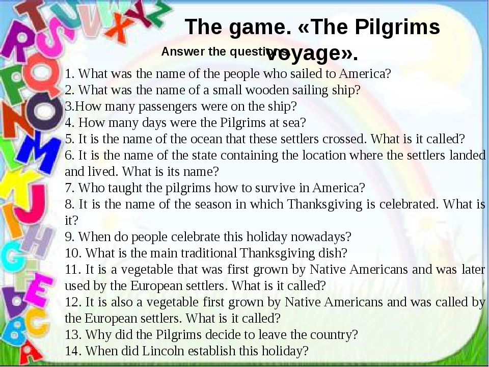The game. «The Pilgrims voyage». 1. What was the name of the people who sail...