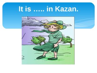 It is ….. in Kazan.