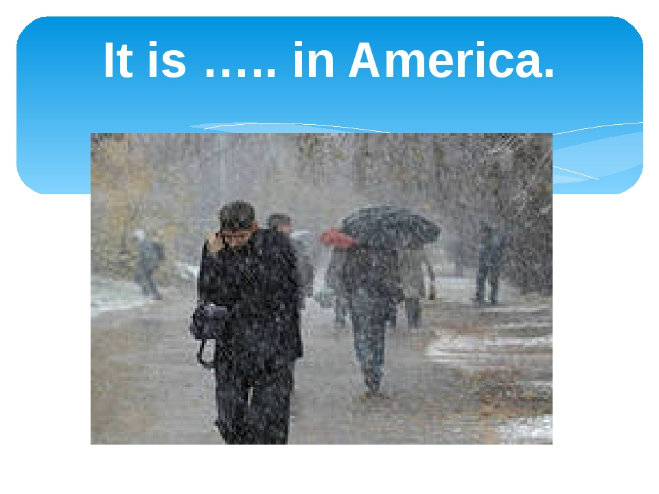 It is ….. in America.