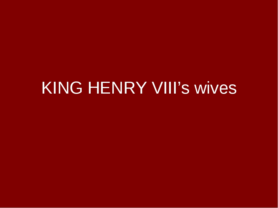 KING HENRY VIII's wives