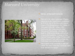 Harvard University History of Harvard University Harvard is the oldest instit