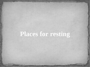 Places for resting