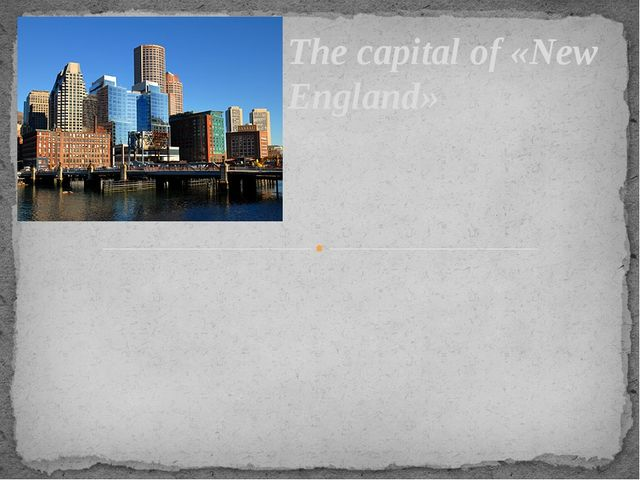 The capital of «New England»