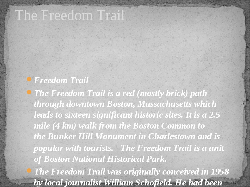 Freedom Trail The Freedom Trail is a red (mostly brick) path through downtown...