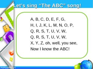 "Let's sing ""The ABC"" song! A, B, C, D, E, F, G, H, I, J, K, L, M, N, O, P, Q,"