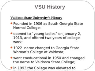 VSU History Valdosta State University's History Founded in 1906 as South Geor