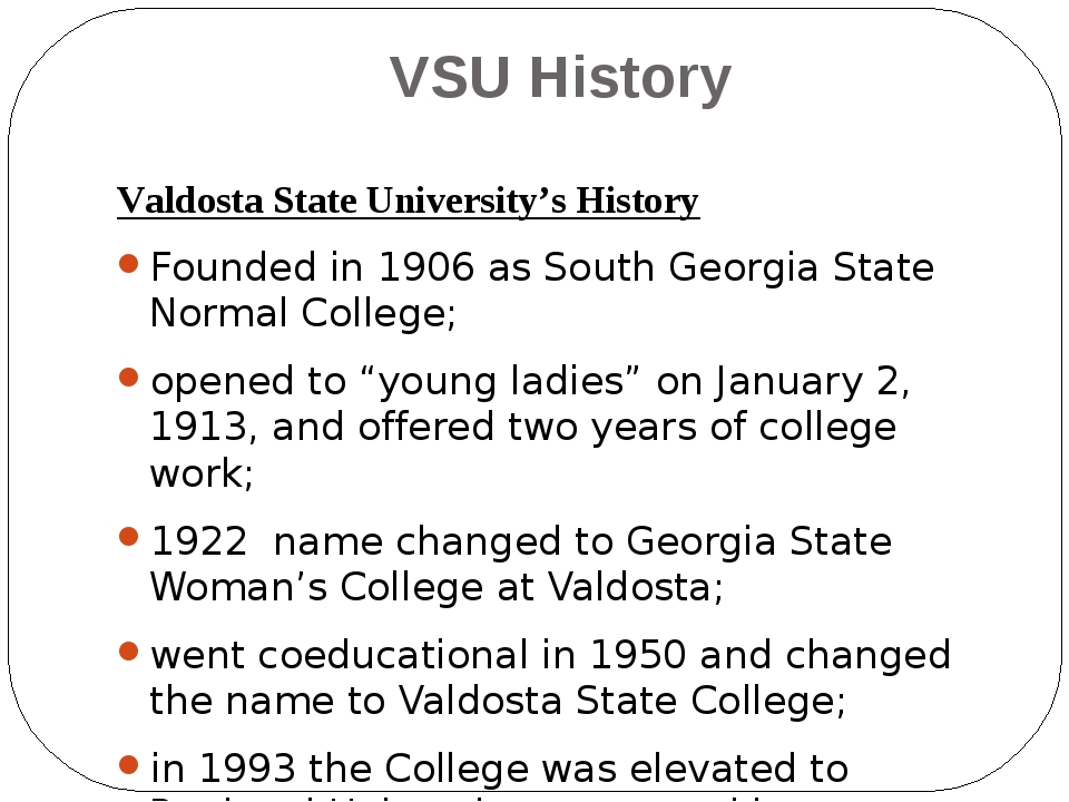 VSU History Valdosta State University's History Founded in 1906 as South Geor...