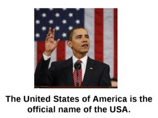 The United States of America is the official name of the USA.