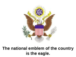The national emblem of the country is the eagle.