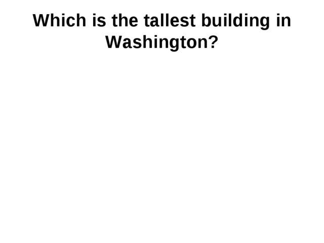 Which is the tallest building in Washington?