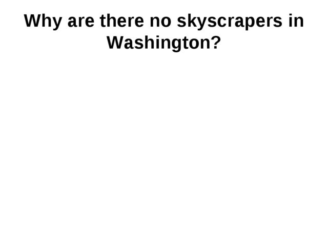 Why are there no skyscrapers in Washington?