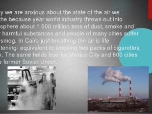 Today we are anxious about the state of the air we breathe because year world