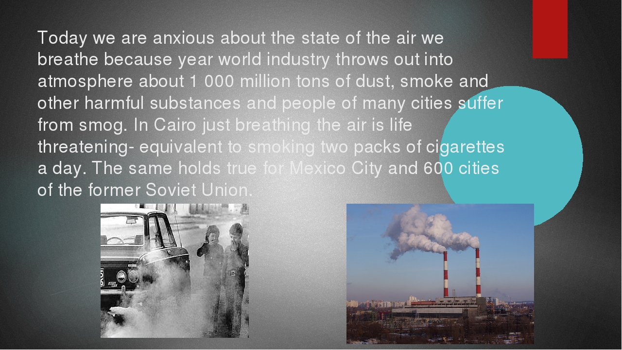 Today we are anxious about the state of the air we breathe because year world...