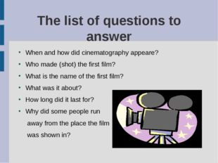 The list of questions to answer When and how did cinematography appeare? Who