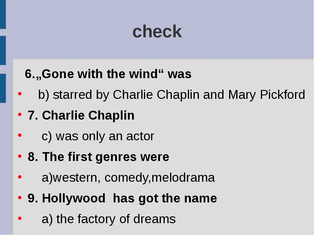 "check 6.""Gone with the wind"" was b) starred by Charlie Chaplin and Mary Pickf..."