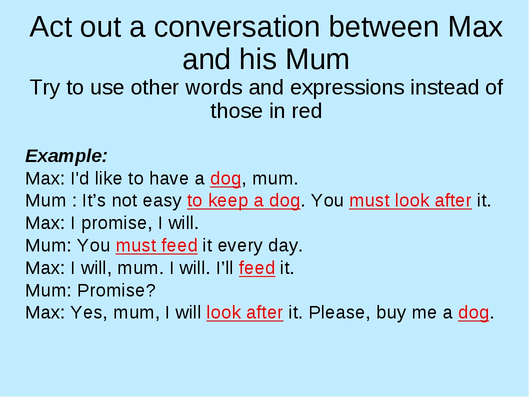 Act out a conversation between Max and his Mum Try to use other words and exp...