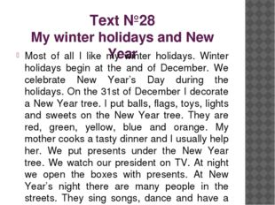 Text №28 My winter holidays and New Year Most of all I like my winter holiday