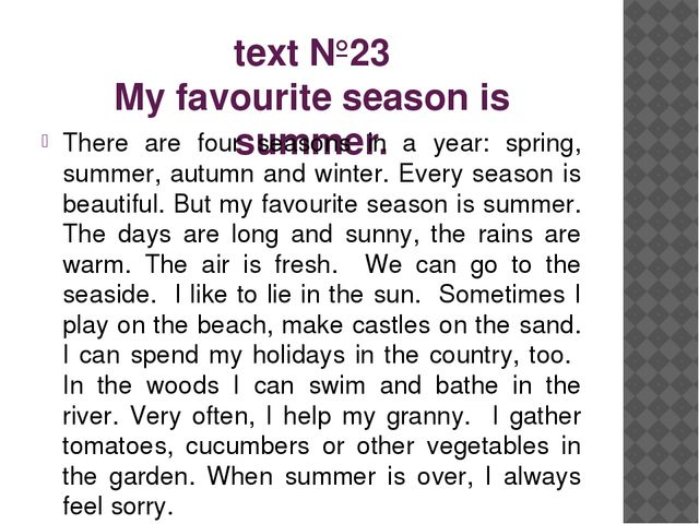 text №23 My favourite season is summer. There are four seasons in a year: spr...