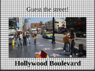 Guess the street! Hollywood Boulevard