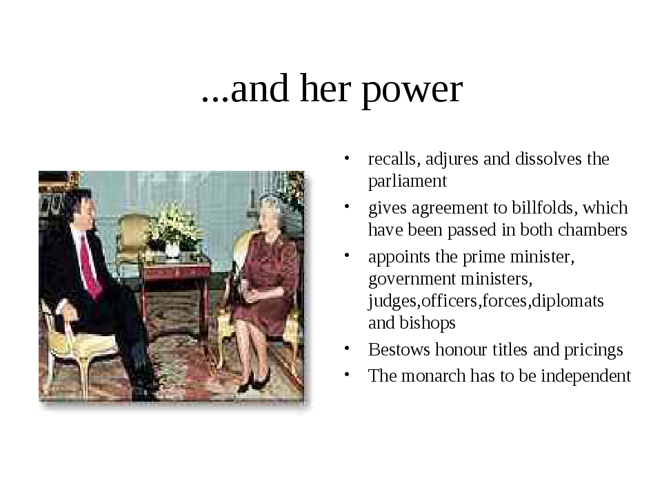 ...and her power recalls, adjures and dissolves the parliament gives agreemen...