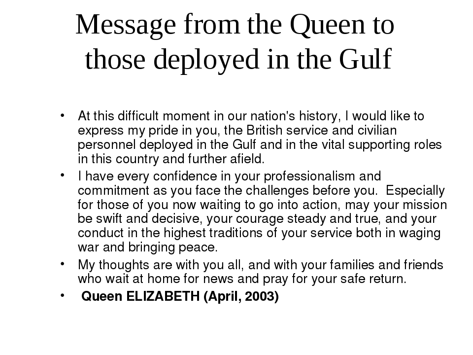 Message from the Queen to those deployed in the Gulf At this difficult moment...