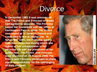 ` Divorce In December 1992 it was announced that The Prince and Princess of W