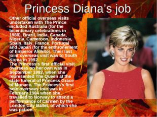 Princess Diana's job 	Other official overseas visits undertaken with The Prin