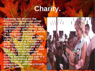 Charity. Following her divorce, the Princess resigned most of her charity and