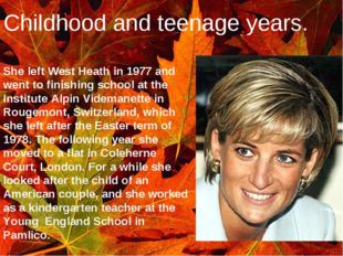 Childhood and teenage years. She left West Heath in 1977 and went to finishin