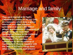 Marriage and family . They were married at St Paul's Cathedral in London on 2