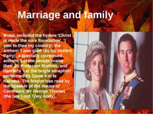 Marriage and family . Music included the hymns 'Christ is made the sure found