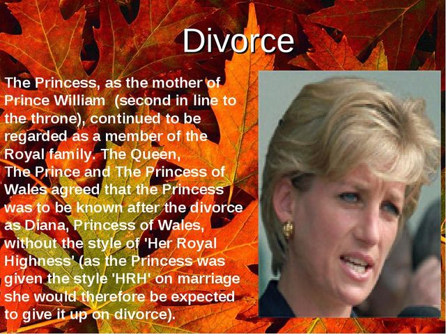 ` Divorce The Princess, as the mother of Prince William (second in line to th...