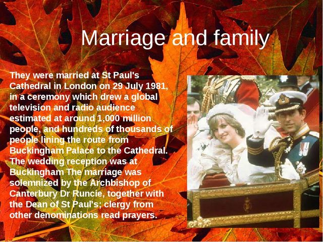 Marriage and family . They were married at St Paul's Cathedral in London on 2...